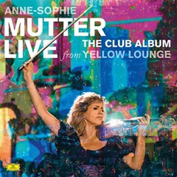 Anne-Sophie Mutter. Live aus Gelb Loungue- Der Club-Album